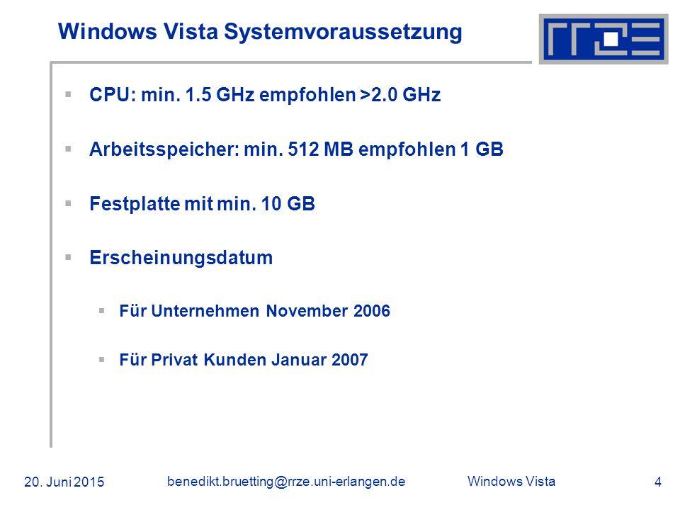 Windows Vista 20. Juni 2015 benedikt.bruetting@rrze.uni-erlangen.de 5 Windows Vista Zeitplan