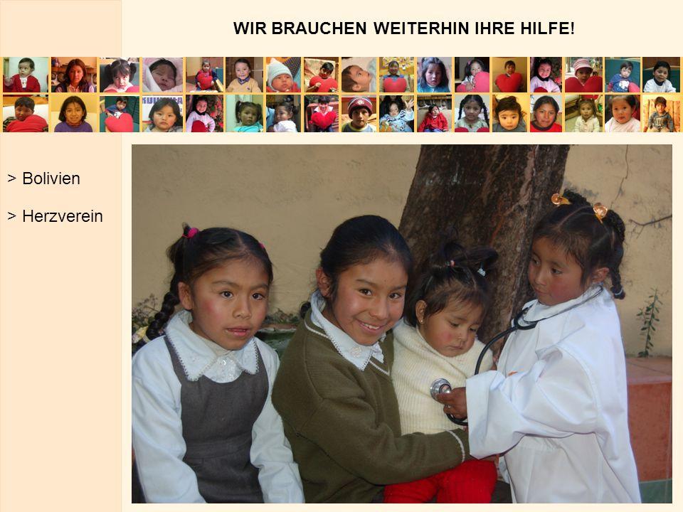 WIR BRAUCHEN WEITERHIN IHRE HILFE! > Bolivien > Herzverein