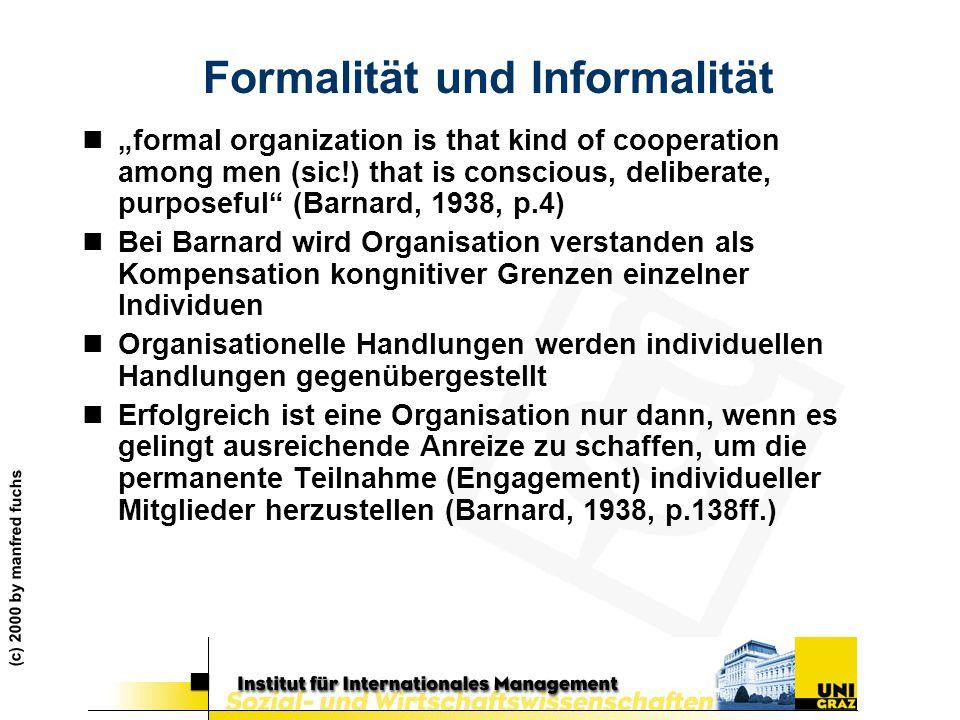 "Formalität und Informalität n""formal organization is that kind of cooperation among men (sic!) that is conscious, deliberate, purposeful"" (Barnard, 19"