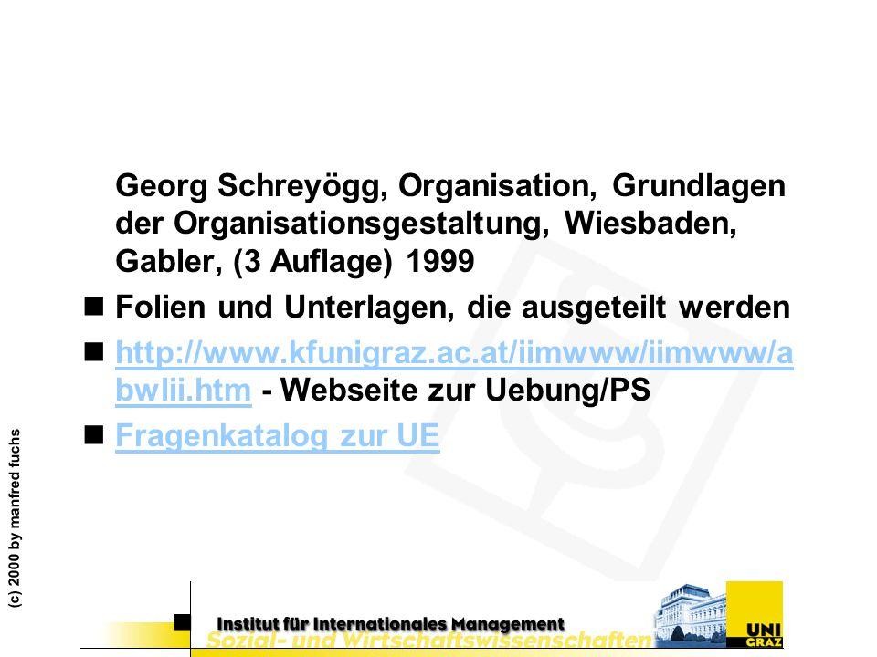 (c) 2000 by manfred fuchs Georg Schreyögg, Organisation, Grundlagen der Organisationsgestaltung, Wiesbaden, Gabler, (3 Auflage) 1999 nFolien und Unter