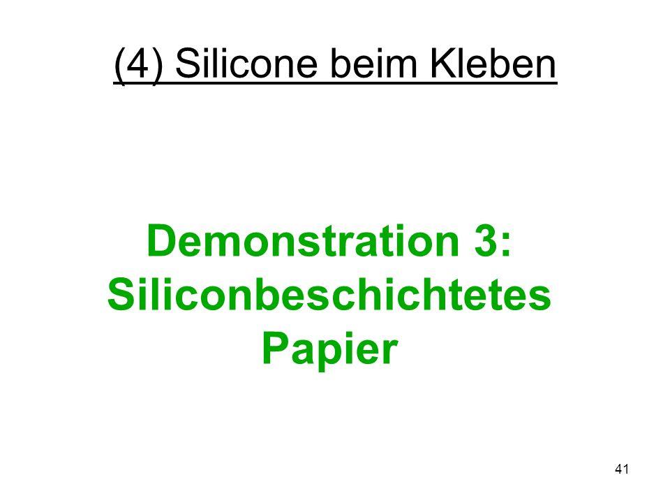 41 (4) Silicone beim Kleben Demonstration 3: Siliconbeschichtetes Papier