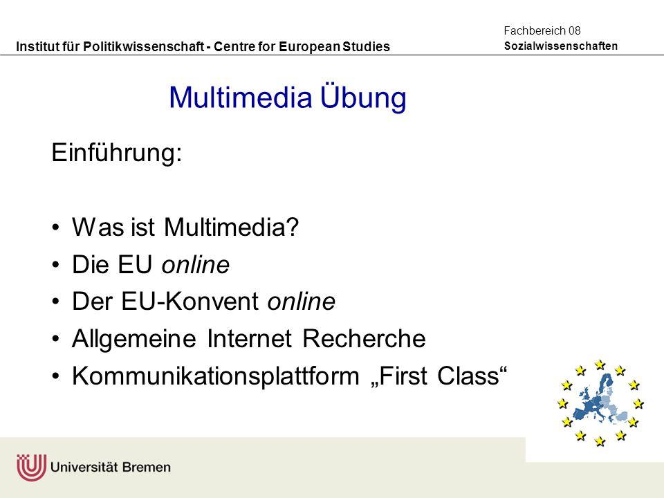 Institut für Politikwissenschaft - Centre for European Studies Sozialwissenschaften Fachbereich 08 Multimedia Übung Einführung: Was ist Multimedia? Di