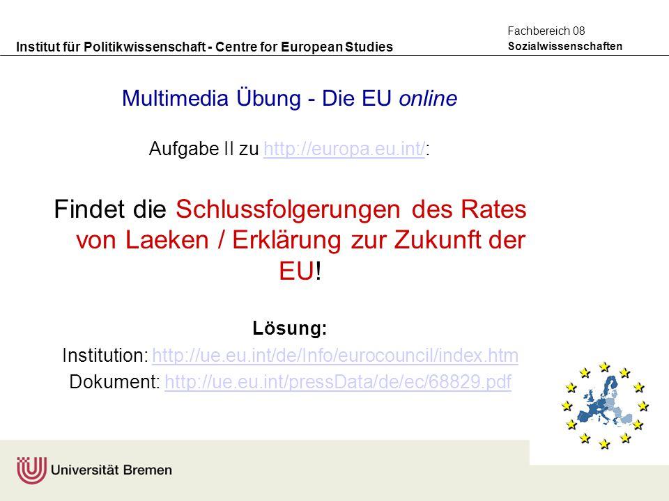Institut für Politikwissenschaft - Centre for European Studies Sozialwissenschaften Fachbereich 08 Multimedia Übung - Die EU online Aufgabe II zu http
