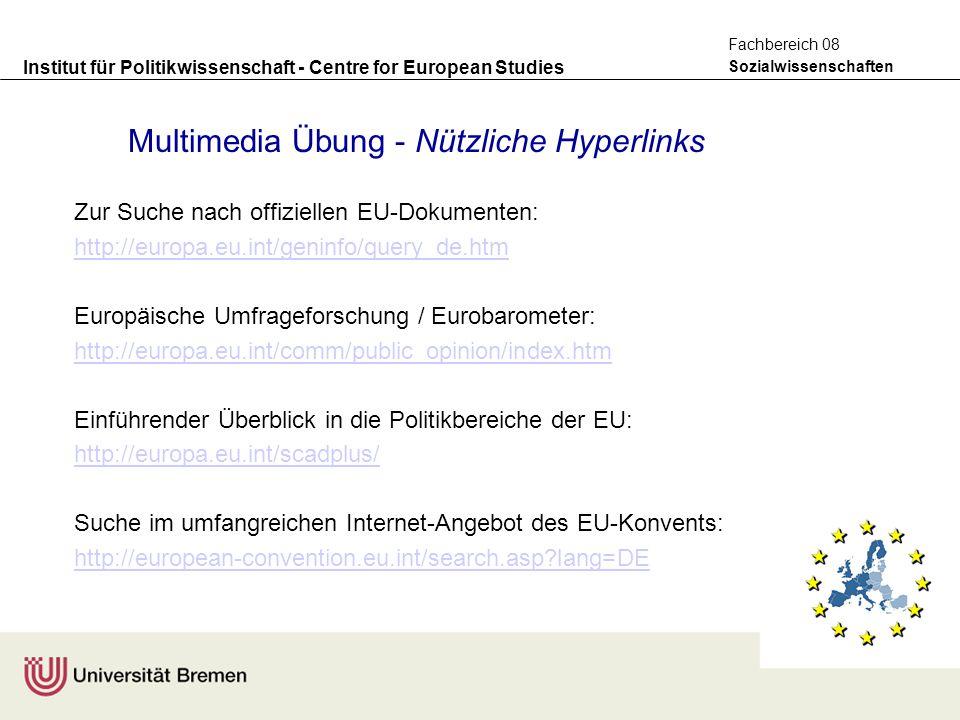 Institut für Politikwissenschaft - Centre for European Studies Sozialwissenschaften Fachbereich 08 Multimedia Übung - Nützliche Hyperlinks Zur Suche n