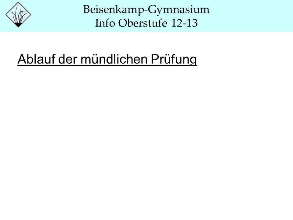 Beisenkamp-Gymnasium Info Oberstufe 12-13 Ablauf der mündlichen Prüfung