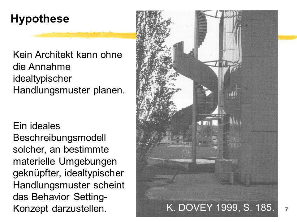 7 Kein Architekt kann ohne die Annahme idealtypischer Handlungsmuster planen.