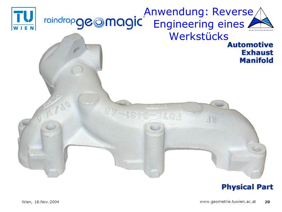 28 www.geometrie.tuwien.ac.at GEOMETRIE Wien, 18.Nov.2004 Anwendung: Reverse Engineering eines Werkstücks
