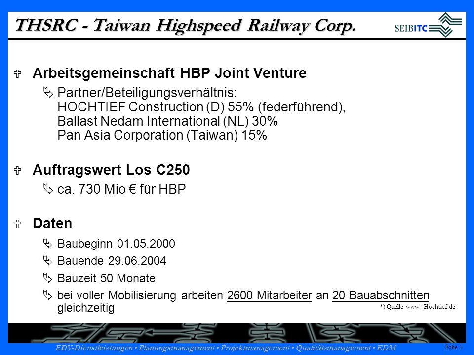 Folie 2 EDV-Dienstleistungen Planungsmanagement Projektmanagement Qualitätsmanagement EDM Folie 2 THSRC - Taiwan Highspeed Railway Corp.