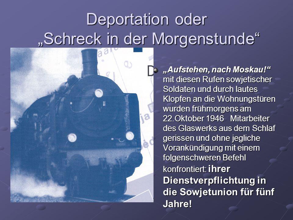 """Deportation oder """"Schreck in der Morgenstunde"""" """"Aufstehen, nach Moskau!"""" mit diesen Rufen sowjetischer Soldaten und durch lautes Klopfen an die Wohnun"""