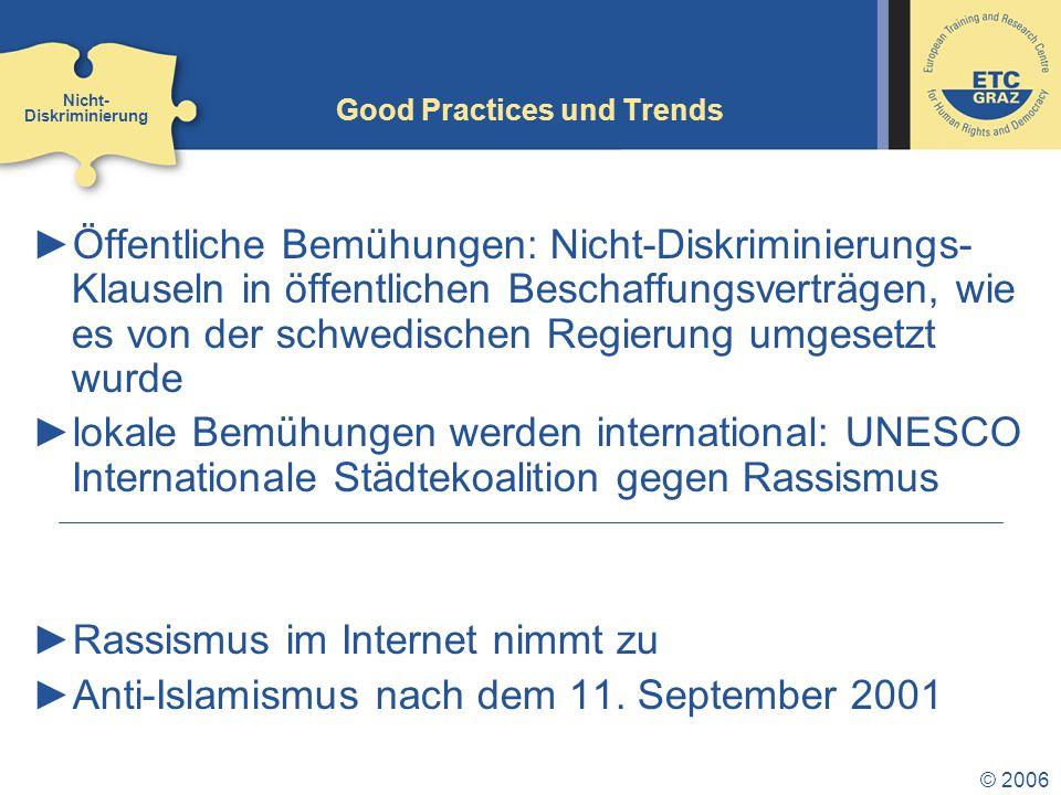 © 2006 Good Practices und Trends ►Öffentliche Bemühungen: Nicht-Diskriminierungs- Klauseln in öffentlichen Beschaffungsverträgen, wie es von der schwe