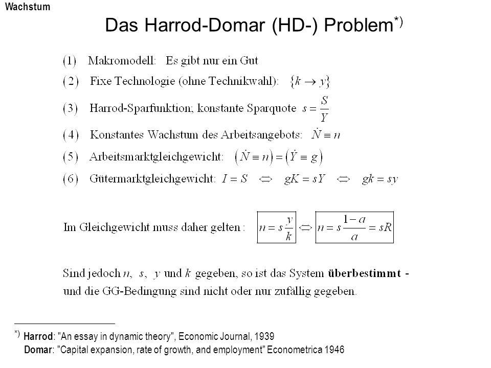 Das Harrod-Domar (HD-) Problem *) Wachstum ______________________ *) Harrod :