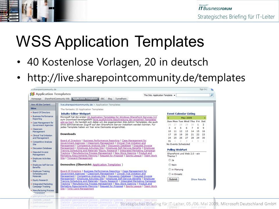 WSS Application Templates 40 Kostenlose Vorlagen, 20 in deutsch http://live.sharepointcommunity.de/templates Strategisches Briefing für IT-Leiter, 05./06.