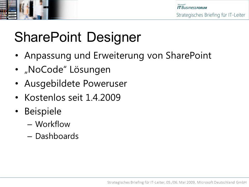 """SharePoint Designer Anpassung und Erweiterung von SharePoint """"NoCode Lösungen Ausgebildete Poweruser Kostenlos seit 1.4.2009 Beispiele – Workflow – Dashboards Strategisches Briefing für IT-Leiter, 05./06."""