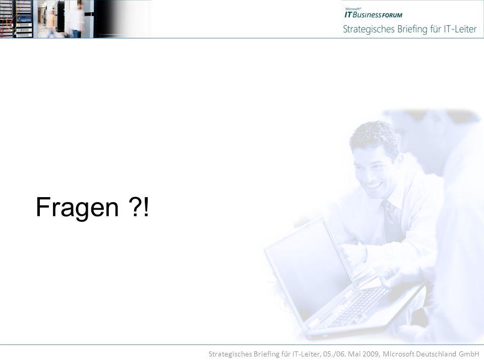 Fragen ! Strategisches Briefing für IT-Leiter, 05./06. Mai 2009, Microsoft Deutschland GmbH