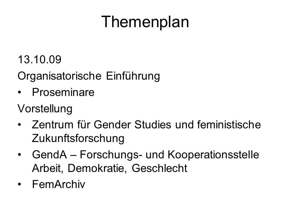 Themenplan (1) Basistext (2) Vertiefung 15.12.09 Feminismus als Gesellschaftskritik und Demokratieprojekt (1) Nancy Fraser, in: Kurz-Scherf, Ingrid u.a.