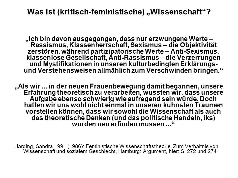 """Themenplan (1) Basistext (2) Vertiefung 26.01.10 Gender Studies – feministische Wissenschaft: Gegenstand, Methoden, Standpunkte (1) """"Wie männlich ist die Wissenschaft , in: Kurz-Scherf, Ingrid u.a."""