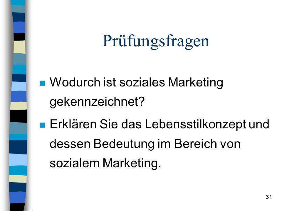 31 Prüfungsfragen n Wodurch ist soziales Marketing gekennzeichnet.