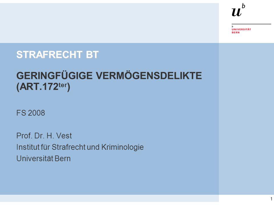 1 STRAFRECHT BT STRAFRECHT BT GERINGFÜGIGE VERMÖGENSDELIKTE (ART.172 ter ) FS 2008 Prof.