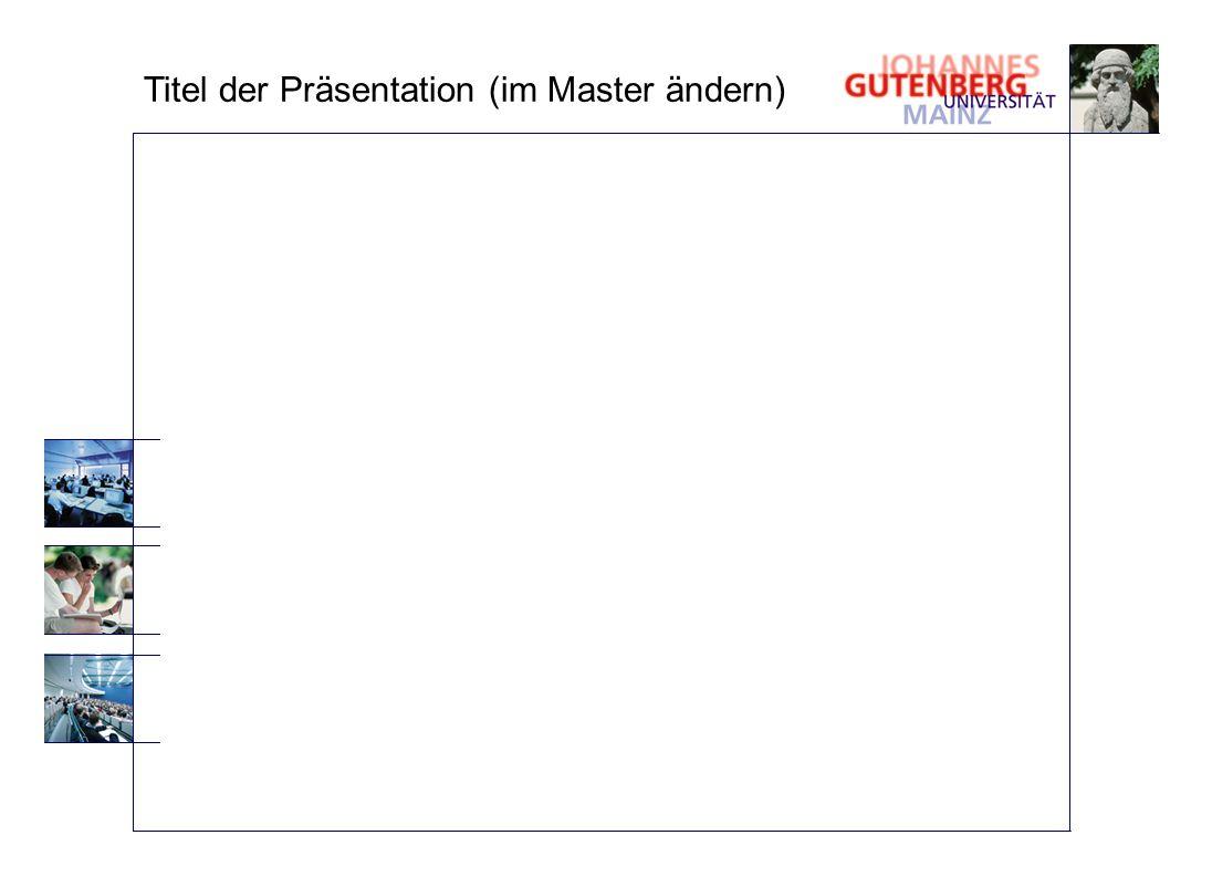 Titel der Präsentation (im Master ändern)