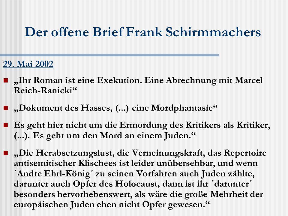 """Der offene Brief Frank Schirmmachers 29. Mai 2002 """"Ihr Roman ist eine Exekution."""