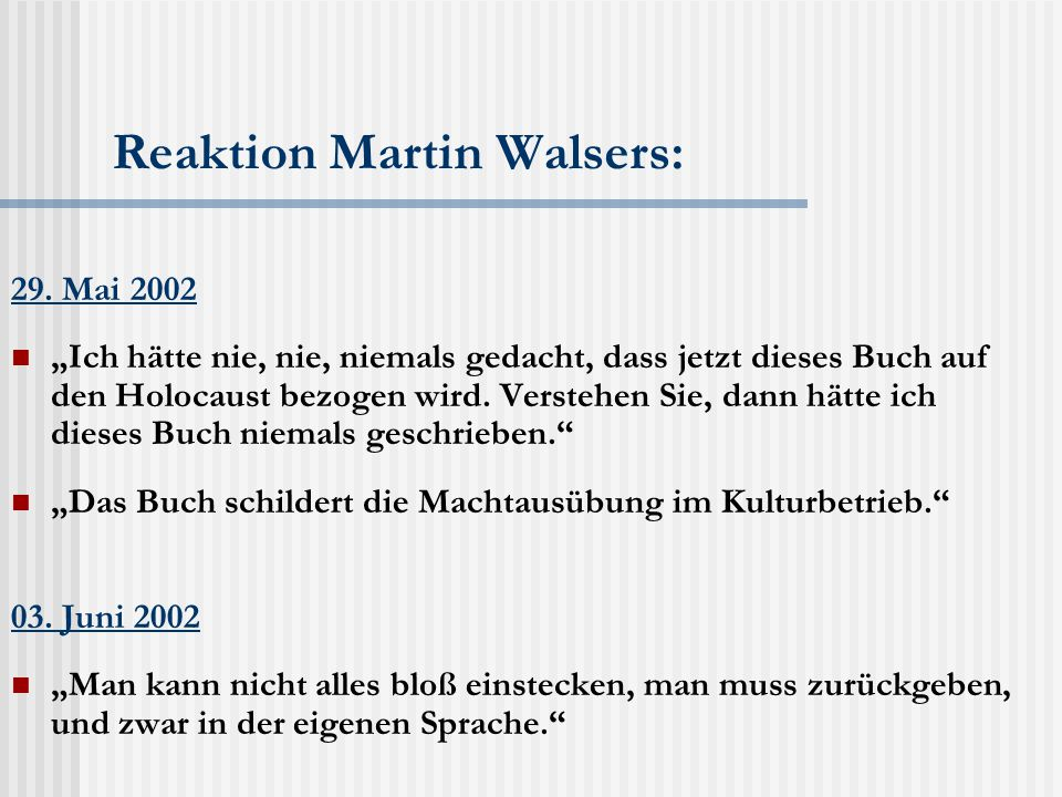 Reaktion Martin Walsers: 29.