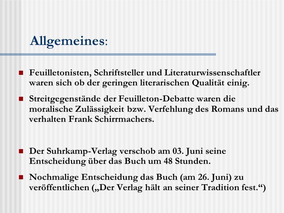 Allgemeines: Feuilletonisten, Schriftsteller und Literaturwissenschaftler waren sich ob der geringen literarischen Qualität einig.