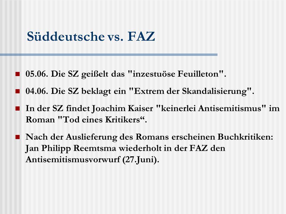 Süddeutsche vs. FAZ 05.06. Die SZ geißelt das inzestuöse Feuilleton .