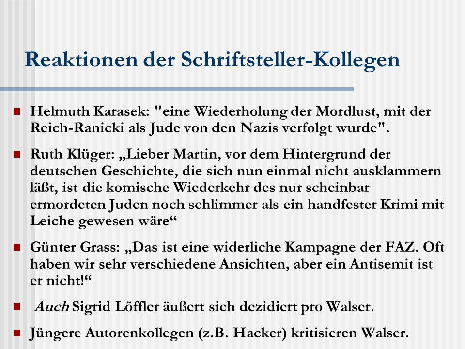 Reaktionen der Schriftsteller-Kollegen Helmuth Karasek: eine Wiederholung der Mordlust, mit der Reich-Ranicki als Jude von den Nazis verfolgt wurde .
