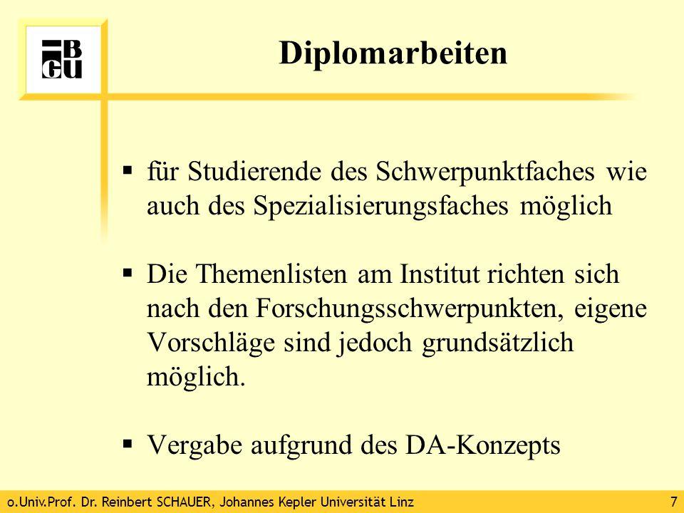 o.Univ.Prof. Dr. Reinbert SCHAUER, Johannes Kepler Universität Linz7 Diplomarbeiten  für Studierende des Schwerpunktfaches wie auch des Spezialisieru