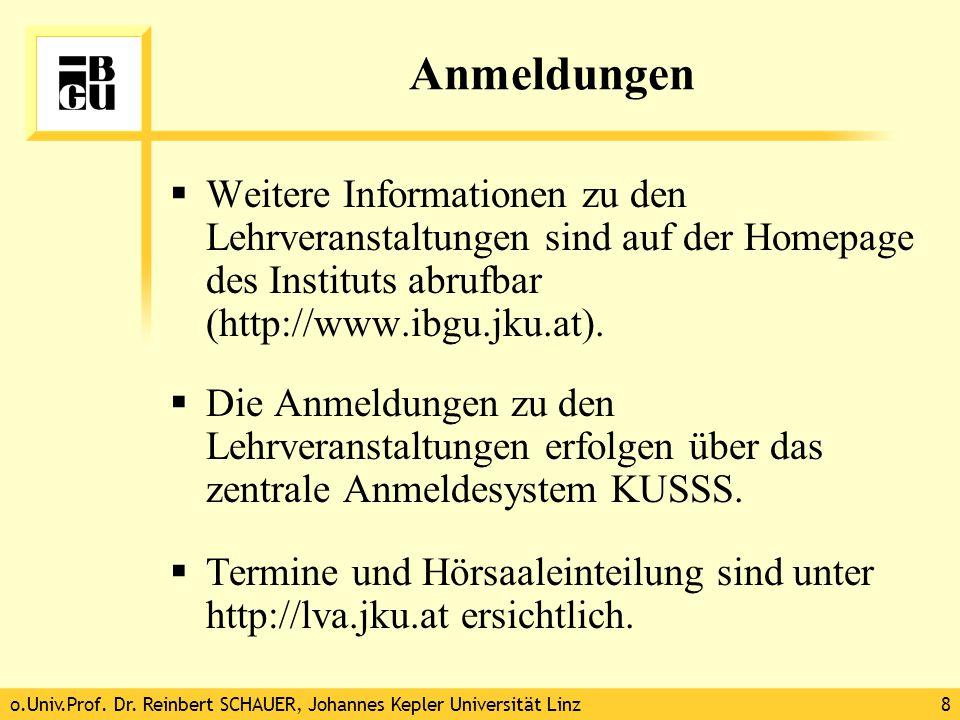 o.Univ.Prof. Dr. Reinbert SCHAUER, Johannes Kepler Universität Linz8 Anmeldungen  Weitere Informationen zu den Lehrveranstaltungen sind auf der Homep