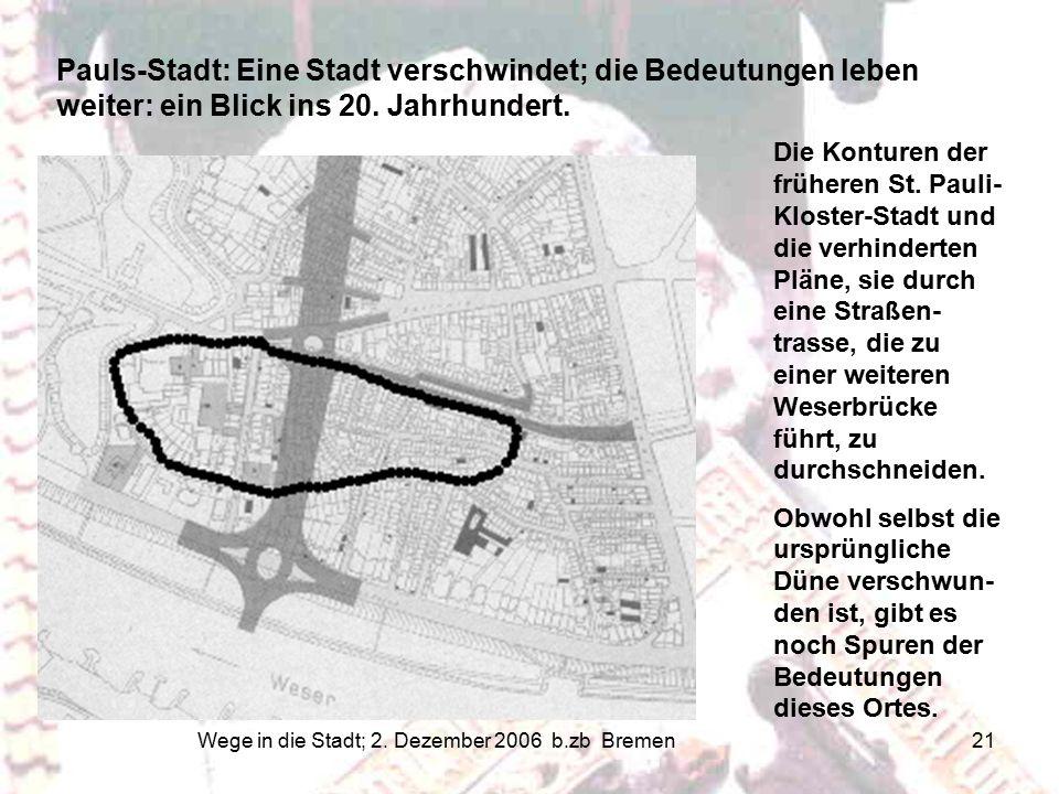 Wege in die Stadt; 2. Dezember 2006 b.zb Bremen 21 Die Konturen der früheren St.