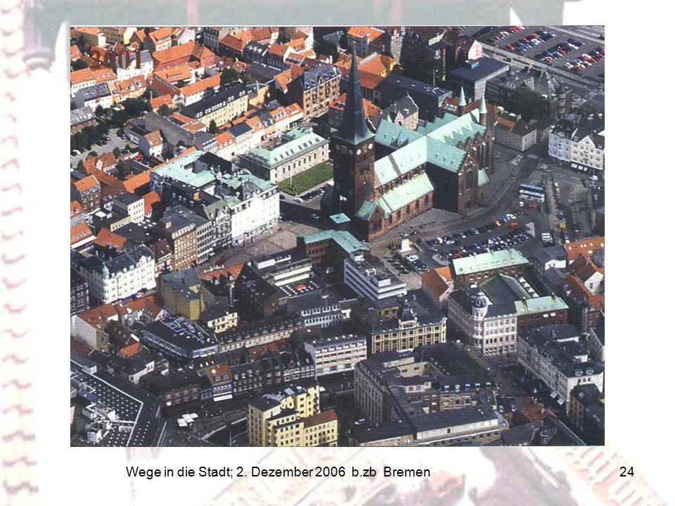 Wege in die Stadt; 2. Dezember 2006 b.zb Bremen 24