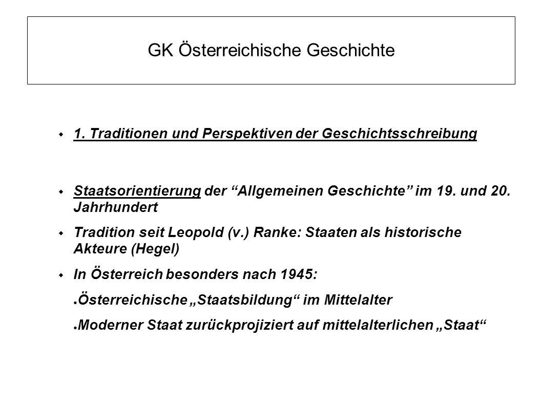 """GK Österreichische Geschichte  1. Traditionen und Perspektiven der Geschichtsschreibung  Staatsorientierung der """"Allgemeinen Geschichte"""" im 19. und"""