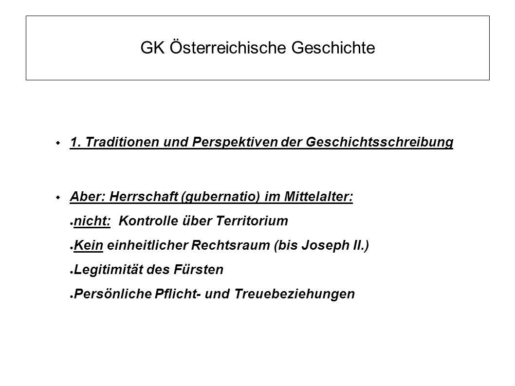 GK Österreichische Geschichte  1. Traditionen und Perspektiven der Geschichtsschreibung  Aber: Herrschaft (gubernatio) im Mittelalter: ● nicht: Kont