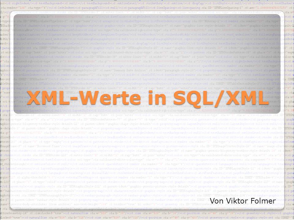 XML-Werte in SQL/XML Von Viktor Folmer
