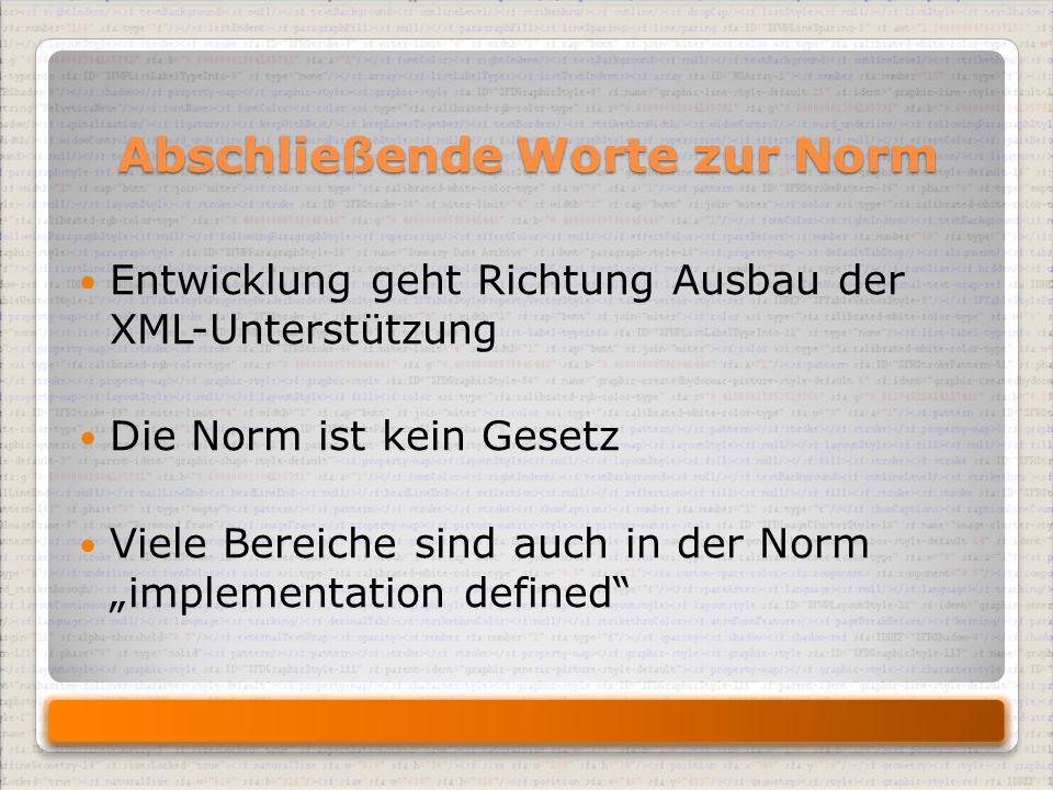 """Abschließende Worte zur Norm Entwicklung geht Richtung Ausbau der XML-Unterstützung Die Norm ist kein Gesetz Viele Bereiche sind auch in der Norm """"implementation defined"""