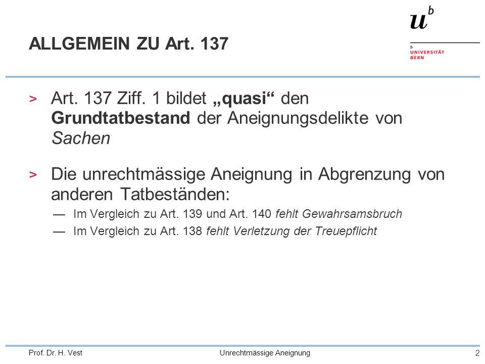 2 Prof. Dr. H. Vest Unrechtmässige Aneignung ALLGEMEIN ZU Art.