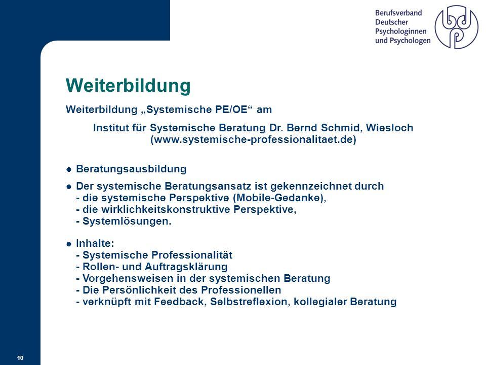 """9 Persönlicher Werdegang 2 Weiterbildung """"Systemische PE/OE"""" am Institut für Systemische Beratung Dr. Bernd Schmid, Wiesloch (www.systemische-professi"""