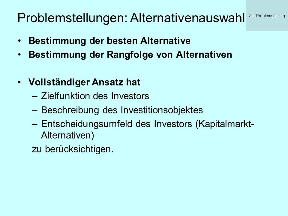 Problemstellungen: Alternativenauswahl Bestimmung der besten Alternative Bestimmung der Rangfolge von Alternativen Vollständiger Ansatz hat –Zielfunkt