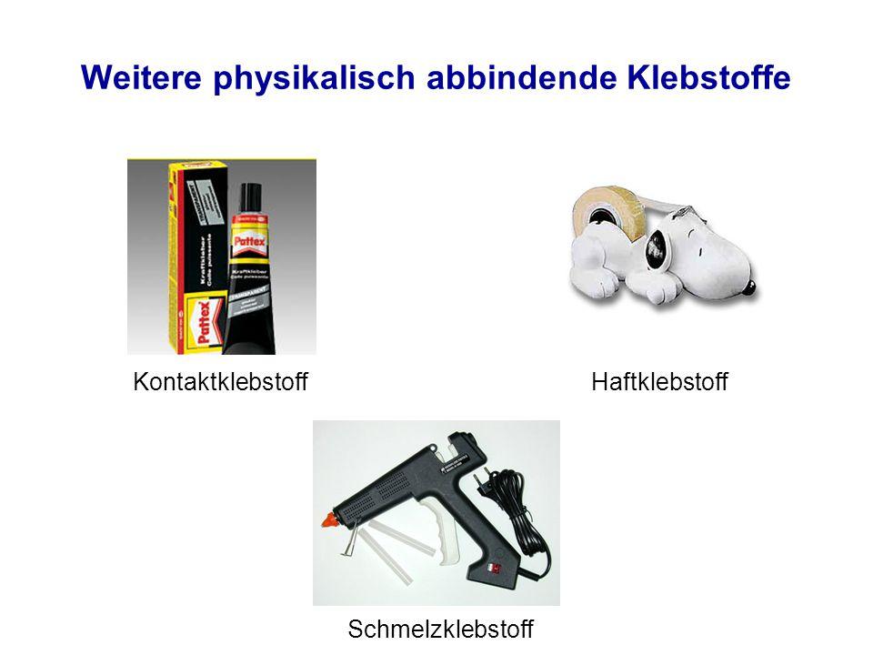 Weitere physikalisch abbindende Klebstoffe Kontaktklebstoff Haftklebstoff Schmelzklebstoff