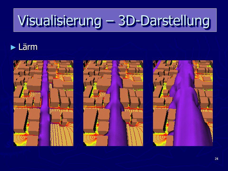 24 Visualisierung – 3D-Darstellung ► Lärm