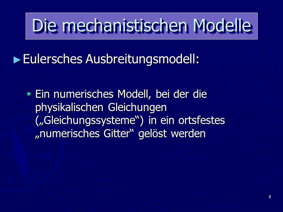 """8 Die mechanistischen Modelle ► Eulersches Ausbreitungsmodell:  Ein numerisches Modell, bei der die physikalischen Gleichungen (""""Gleichungssysteme ) in ein ortsfestes """"numerisches Gitter gelöst werden"""