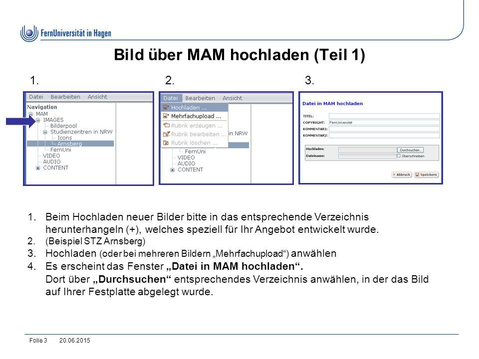 """20.06.2015Folie 4 Bild über MAM hochladen (Teil 2) 4.Entsprechendes Bild """"öffnen 5.Titel vergeben."""