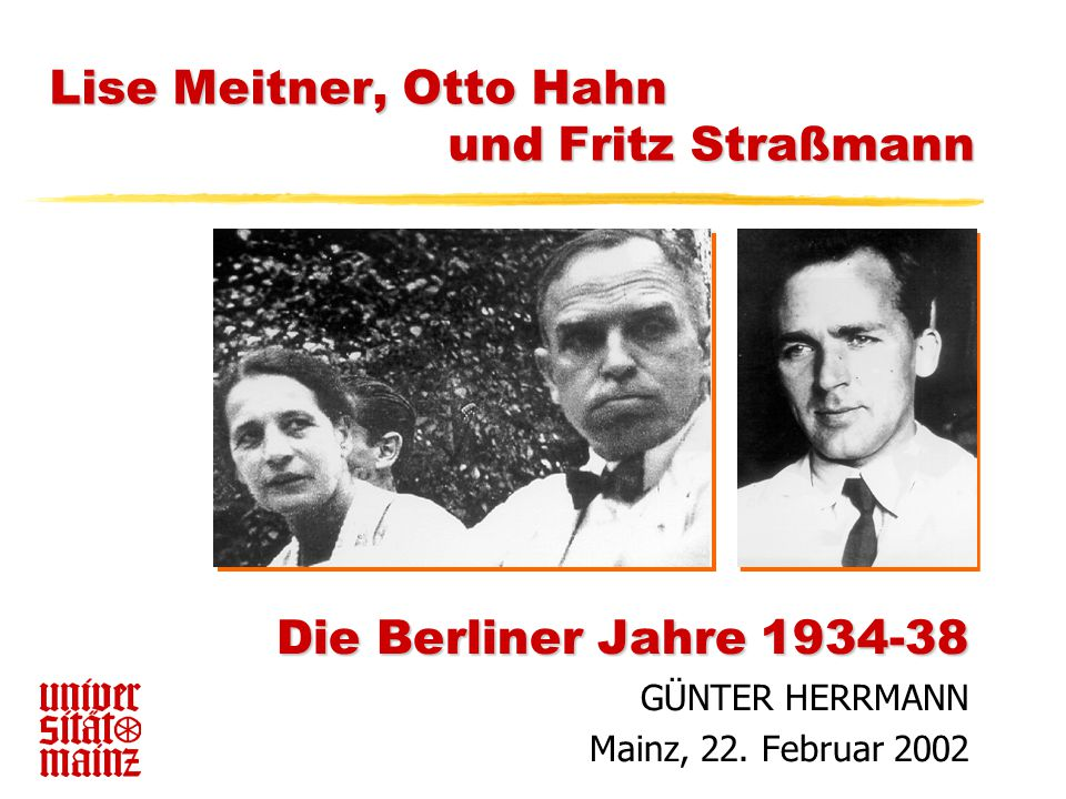 Meitner, Hahn & Straßmann 1934-38 12 Komplikationen Mitte November 1938 Komplikationen Mitte November 1938 Drei (oder gar vier) Radium-Actinium Körper :