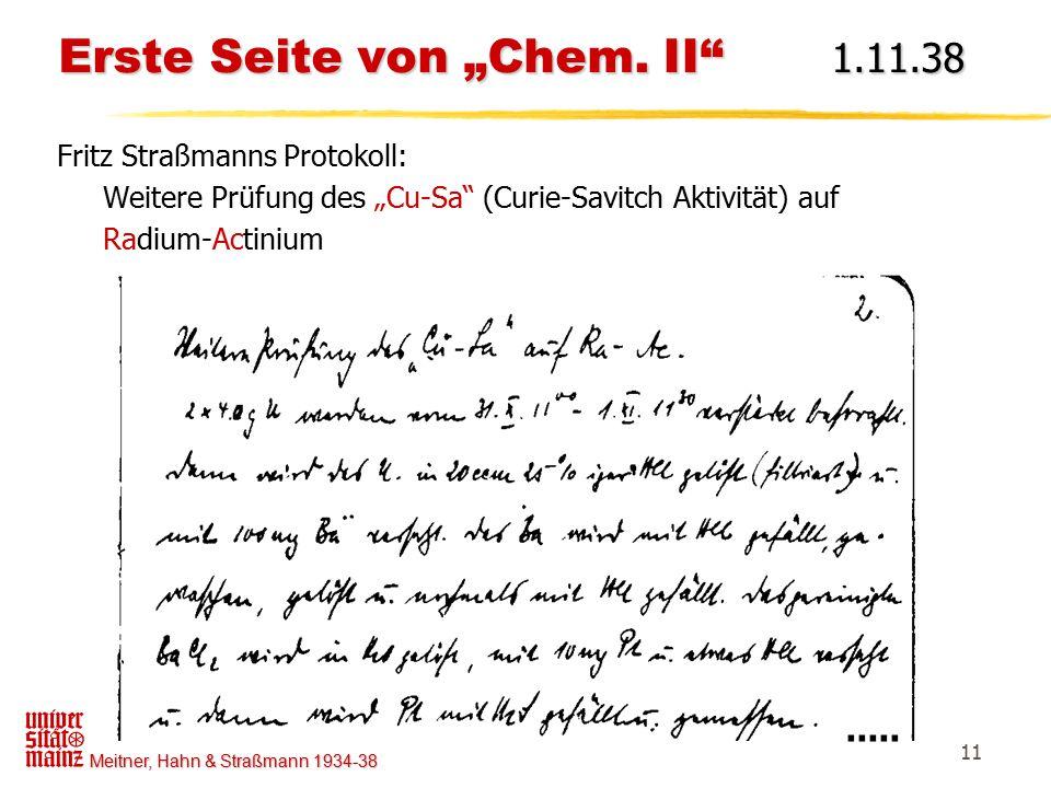 """Meitner, Hahn & Straßmann 1934-38 11 Erste Seite von """"Chem. II"""" 1.11.38 Erste Seite von """"Chem. II"""" 1.11.38 Fritz Straßmanns Protokoll: Weitere Prüfung"""