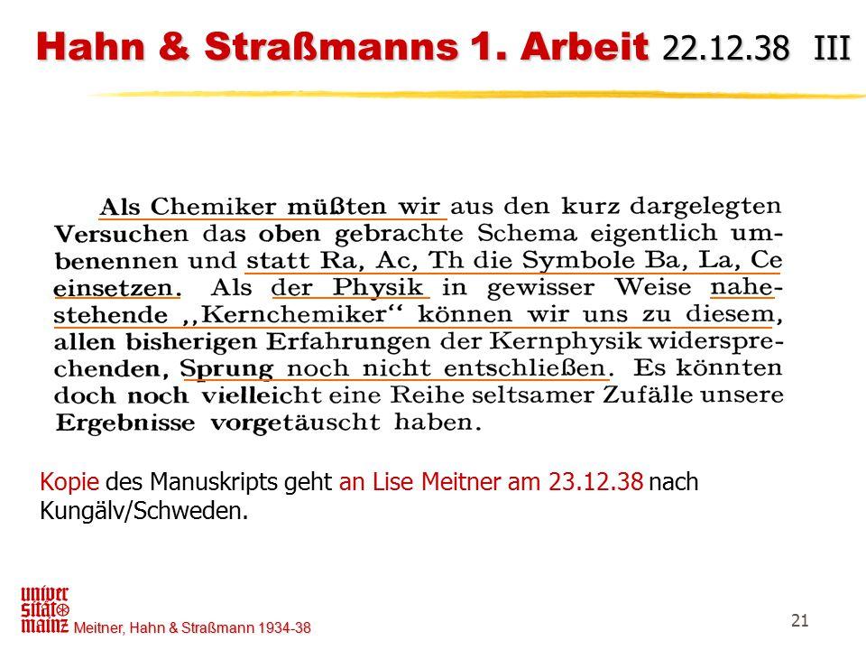Meitner, Hahn & Straßmann 1934-38 21 Hahn & Straßmanns 1. Arbeit 22.12.38 III Kopie des Manuskripts geht an Lise Meitner am 23.12.38 nach Kungälv/Schw