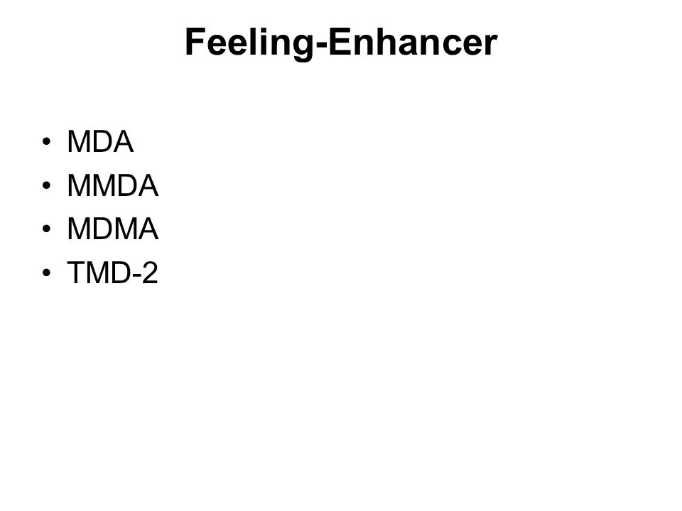 Feeling-Enhancer MDA MMDA MDMA TMD-2