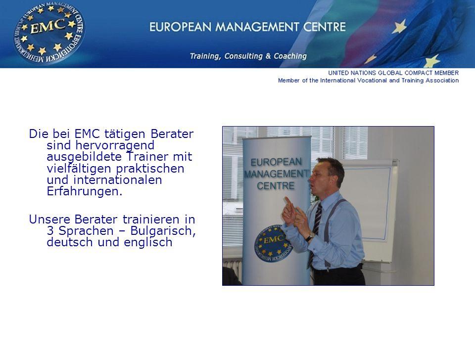 Die bei EMC tätigen Berater sind hervorragend ausgebildete Trainer mit vielfältigen praktischen und internationalen Erfahrungen.