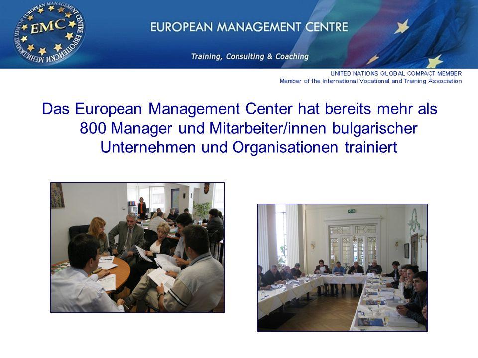 Das European Management Center hat bereits mehr als 800 Manager und Mitarbeiter/innen bulgarischer Unternehmen und Organisationen trainiert