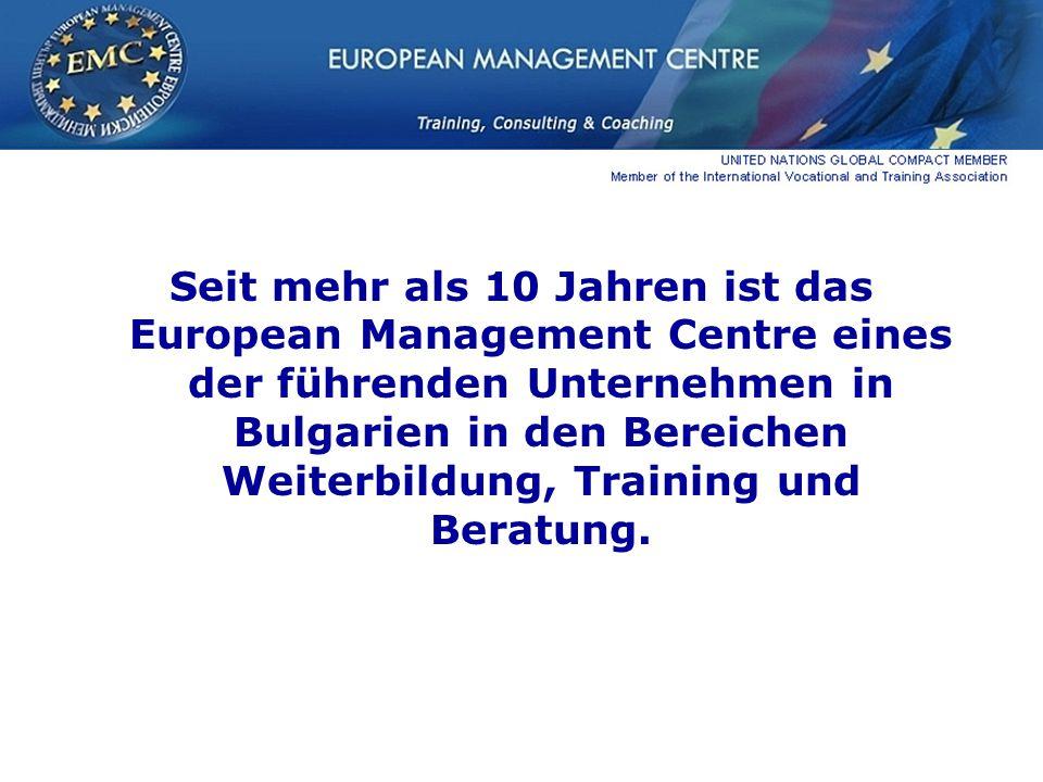 Seit mehr als 10 Jahren ist das European Management Centre eines der führenden Unternehmen in Bulgarien in den Bereichen Weiterbildung, Training und Beratung.